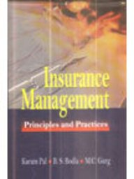 Insurance Management : Principles and Practice: Karam Pal; B S Bodla and M C Garg