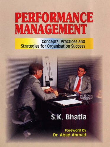 Performance Management : Concepts Practices and Strategies for Organisation Success: S K Bhatia