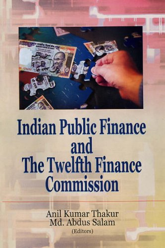 Indian Public Finance and the Twelfth Finance: Anil Kumar Thakur
