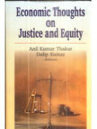 Economic Thoughts on Justice and Equity: Anil Kumar Thakur