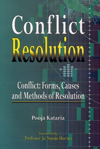 9788176299695: Conflict Resolution: Conflict - Forms, Causes and Methods of Resolution