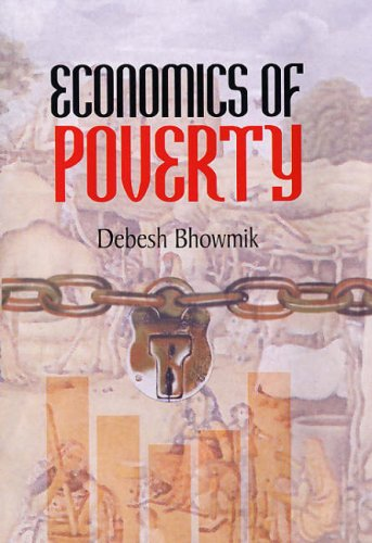Economics of Poverty: Bhowmik, Debesh