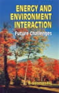 Energy and Environment Interaction : Future Challenges: D Solomon Raj