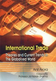 Internaitonal Trade : Theories and Current Trends: Anil Arora