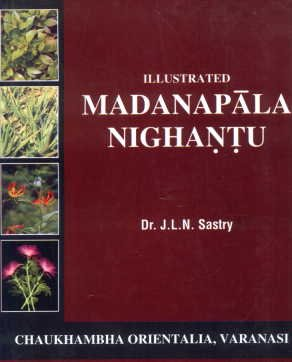 Illustrated Madanapala Nighantu: J.L.N. Sastry