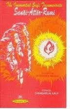 The Immortal Sufi Triumvirate Sanai-Attar-Rumi(Translated By Bankey: Chhaganlal Lala (Ed)