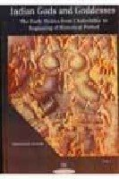 9788176460330: Indian Gods and Goddesses: Early Deities from Chalcolithic to Beginning of Historical Period v. 1