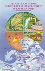 Flood Devastation Agricultural Development in Eastern India,: Binoy N. Verma