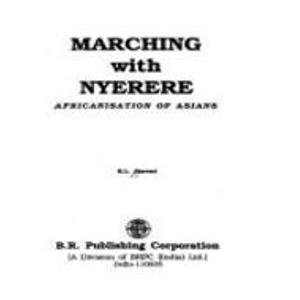 9788176460910: Marching with Nyerere: Africanisation of Asians