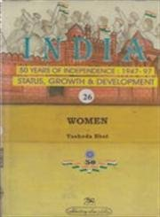 Women India 50 Years of Independence: 1947-97 Status, Growth and Development, 26 Vols: Yashoda Bhat