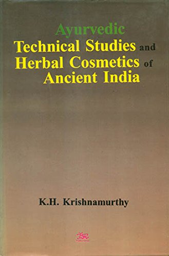 9788176461771: Ayurvedic Technical Studies and Herbal Cosmetics of Ancient India