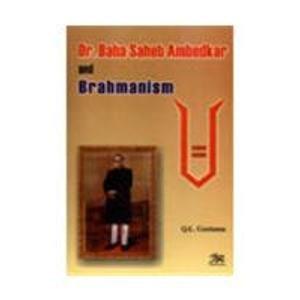 Dr. Baba Saheb Ambedkar and Brahmanism: Q. L. Gautama