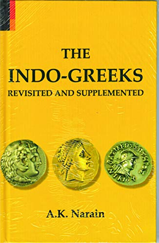 The Indo Greeks Revisited and Supplemented