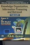 Knowledge Organization Information Processing and Retieval Theory: Paper II of UGC Model Curriculum...