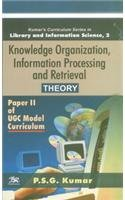 Knowledge Organization Information Processing and Retieval Theory: P.S.G. Kumar