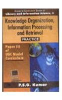 Knowledge Organization, Information Processing and Retrieval Practice: P.S.G. Kumar