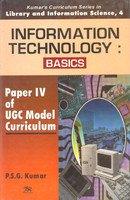 Information Technology: Basics Paper IV of UGC: P.S.G. Kumar