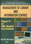 Management of Library and Information Centre, 5 Vols: P.S.G. Kumar