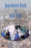 Reproductive Health in Delhi Slums: S.C. Gulati, R.P.
