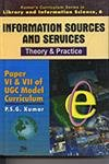 Information Sources and Services-Theory & Parctice (Vol. 6: Paper Vi & Vii of UGC Model ...