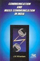 Communication and Mass Communication in india: Useful: J.V.Vil Anilam