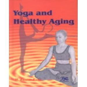 Yog and Healthy Aging: H. Kumar Kaul