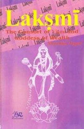 Laksmi: The Consort of Visnu and Goddess of Wealth: Shanti Lal Nagar