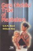 Garo Achik Tribe of Meghalaya: S H M