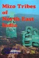 Mizo Tribes of North East India: Roy Shibani Rizvi