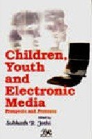 Children Youth and Electronic Media: Prospects and: Subhash R. Joshi