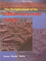 The Decipherment of Indus-Saraswati Script: Karuna Shankar Shukla