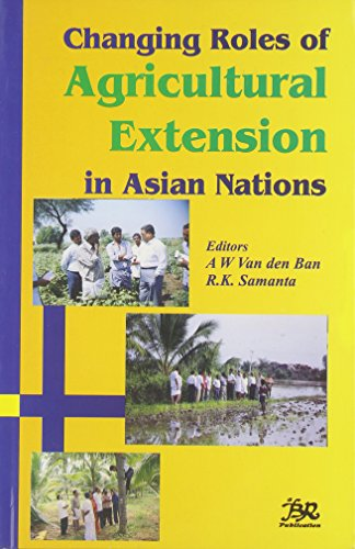 Changing Roles of Agricultural Extension in Asian Nations: A W Van Den Ban and R K Samanta