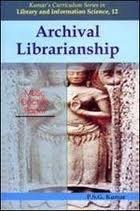 Archival Librarianship MLISC Elective Paper: (Kumar`s Curriculum: P.S.G. Kumar