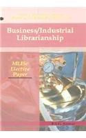 Business/Industrial Librarianship MLISC Elective Paper: (Kumar`s Curriculum\: P.S.G. Kumar