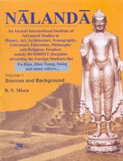 Nalanda an Ancient International Institute of Advanced stu dies in History, Art, Architecture,Ico...