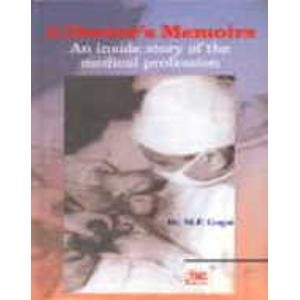 A Doctor`s Memoirs: An Inside story of the Medical Profession: M.P. Gogoi