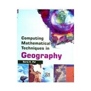 Computing Mathematical Techniques in Geography: Saroj K. Pal
