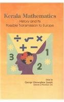 Kerala Mathematics : History and its Possible Transmission to Europe: George Gheveghese Joseph