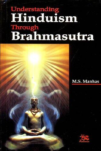 Understanding Hinduism Through Brahmasutra: M.S. Manhas