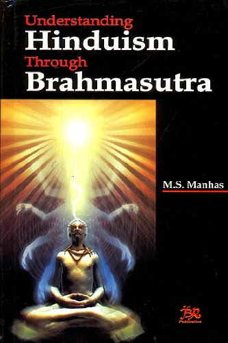 Understanding Hinduism Through Brahmasutra: M.S. Manhas