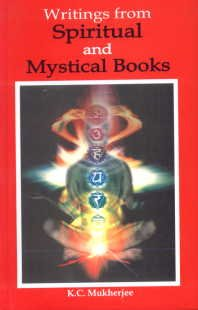 Writings from Spiritual and Mystical Books: K.C. Mukherjee