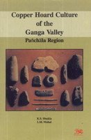 Copper Hoard Culture of the Ganga Valley: Shukla K S