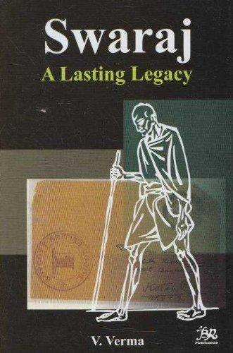 Swaraj: A Lasting Legacy: V. Verma