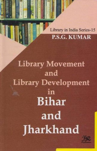 Library Movement and Library Development in Bihar: P.S.G. Kumar