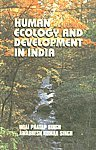 Human Ecology & Development in India: Singh Awadhesh Kumar