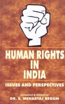 Human Rights in India: Issues and Perspectives: S. Mehartaj Begum