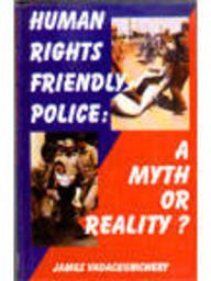 9788176481502: Human Right Friendly Police: A Myth or Reality?
