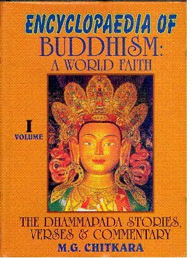 Encyclopaedia of Buddhism: A World Faith (Vol. I: The Dhammapada Stories, Verses and Commentary): ...