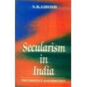 Secularism in India: The concept and practice (9788176482400) by S. K Ghosh
