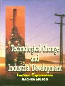 Technological Change and Industrial Development: Indian Experience: Rachna Mujoo